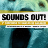 SOUNDS OUT!  7º Concurso de Bandas de Garagem